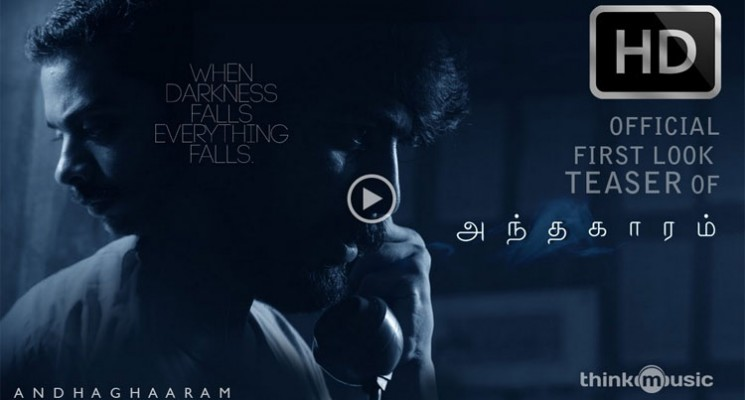Andhaghaaram First look Teaser