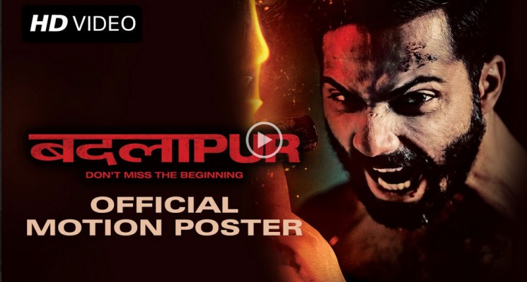 Motion Poster of 'Badlapur'