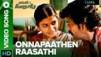 Engitta Modhathey – 'Onna Paathen Raasathi' Video Song