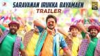 Saravanan Irukka Bayamaen – Official Tamil Trailer