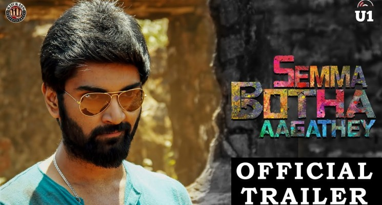 Semma Botha Aagathey – Official Trailer
