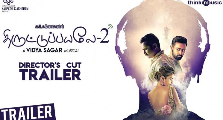 Thiruttuppayale 2 Trailer | Director's Cut | Susi Ganeshan