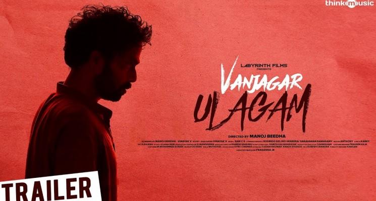 Vanjagar Ulagam Official Trailer
