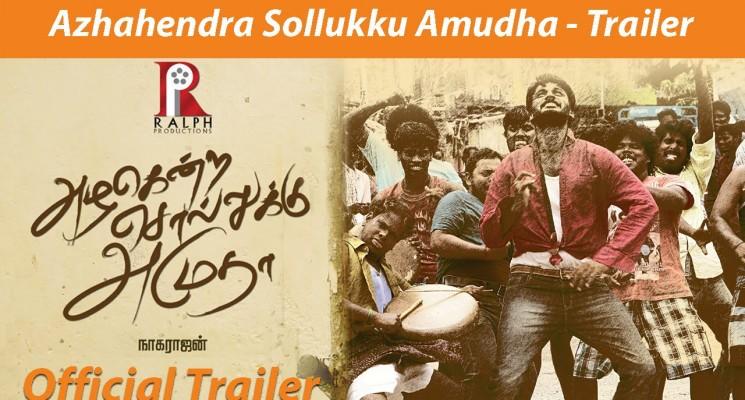 Azhahendra Sollukku Amudha – Official Trailer & Songs