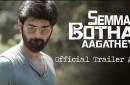 Semma Botha Aagathey – Official Trailer